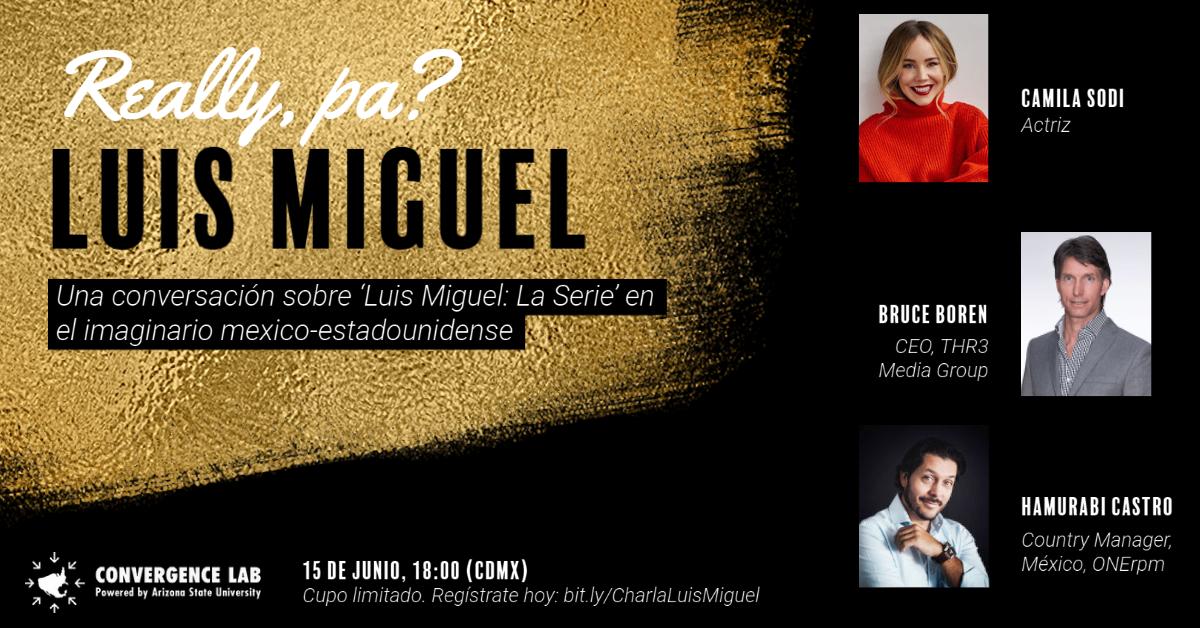 """Invitation to """"Really, Pa? Luis Miguel: Una conversación sobre Luis Miguel: La Serie en el imaginario mexico-estadounidense"""""""