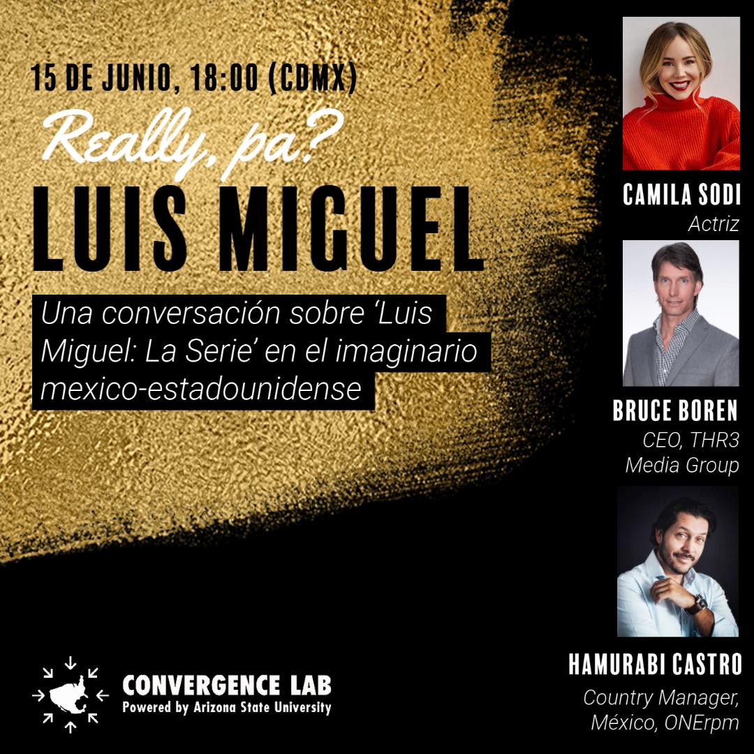 """Invitation to """"Really, Pa? Luis Miguel: Una conversación sobre Luis Miguel: La Serie en el imaginario mexico-estadounidense"""
